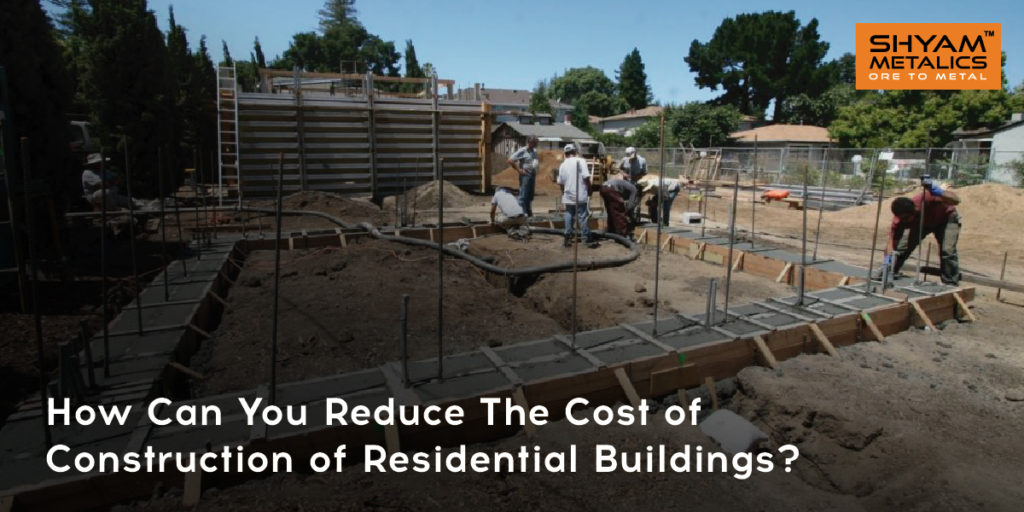 How Can You Reduce The Cost Of Construction Of Residential Buildings?