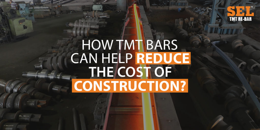 SEL TMT Bars Can Help Reduce The Cost Of Construction